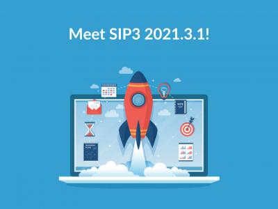 Meet SIP3 2021.3.1!